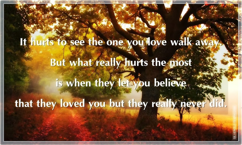 It Hurts To See The One You Love Walk Away, Picture Quotes, Love Quotes, Sad Quotes, Sweet Quotes, Birthday Quotes, Friendship Quotes, Inspirational Quotes, Tagalog Quotes