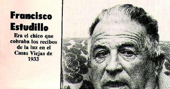 Desde la historia de Casas Viejas: <b>Francisco Estudillo Orellana</b>. - )