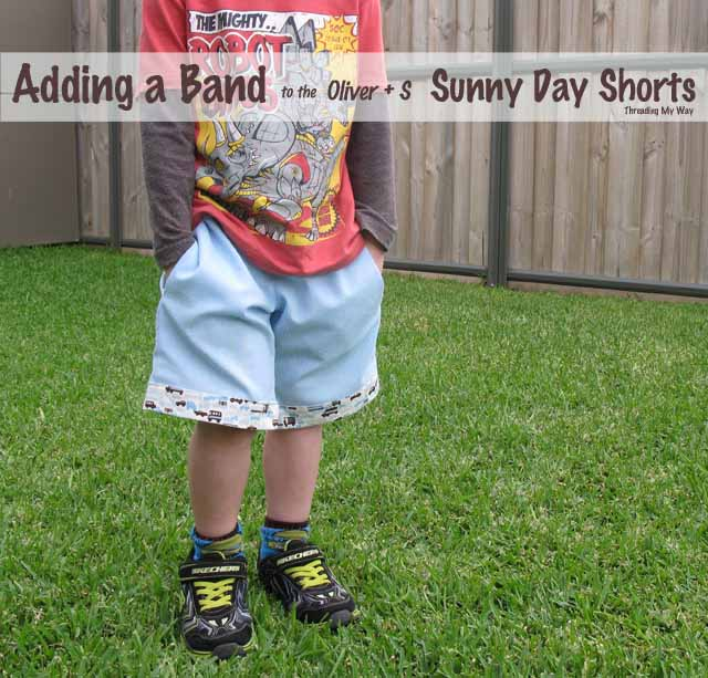 Adding a hem band to the Oliver + S Free Sunny Day Shorts Pattern ~ Threading My Way