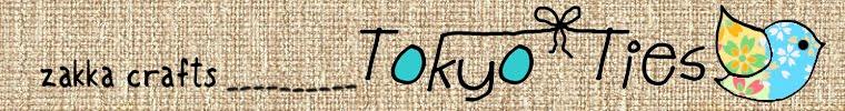 Zakka Crafts  Tokyo Ties