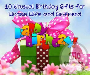 Top 10 unusual birthday gifts for woman wife and for Top 10 gifts for wife