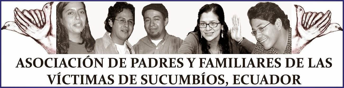 Asociación de Padres y Familiares de las Víctimas de Sucumbíos, Ecuador.