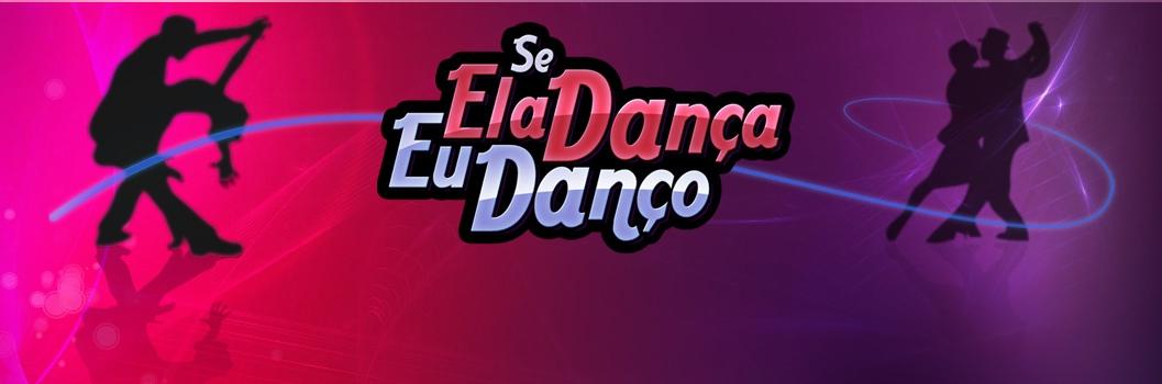 Se Ela Dança, Eu Danço