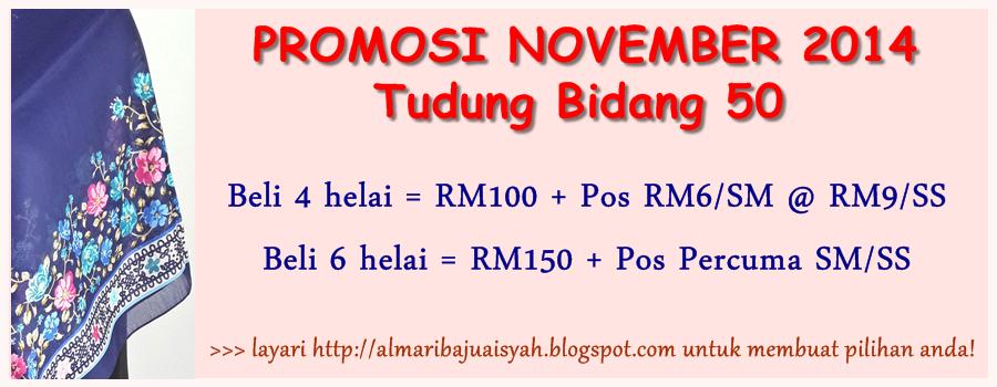 http://almaribajuaisyah.blogspot.com/2014/11/promosi-november-2014-tudung-bidang-50.html