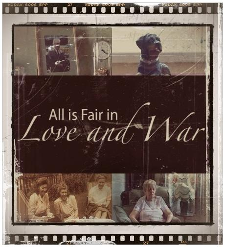 In Love And War. is fair in love and war#39;.