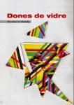 'Dones de Vidre (Montserrat Medalla)'