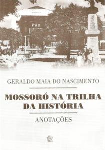 Mossoró na trilha da história - Anotações