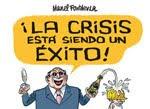 ¡LA CRISIS ESTÁ SIENDO UN ÉXITO!