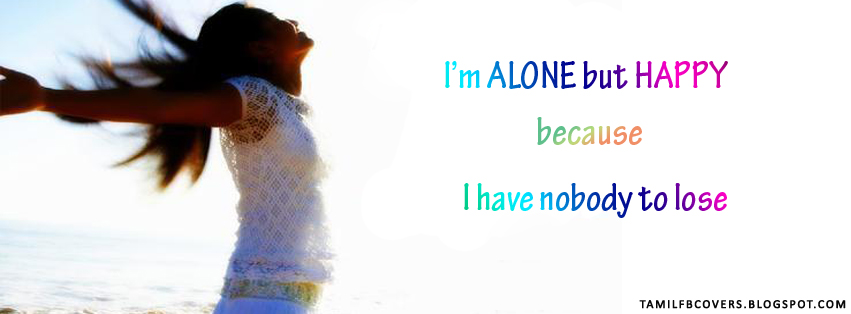 I Am Alone But Happy Facebook Cover My India FB Covers: I'...