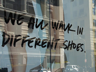 We all walk in different shoes