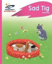 Sad Tig