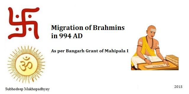 Migration of Brahmins as per Bangarh Grant of Mahipala I in 994 AD