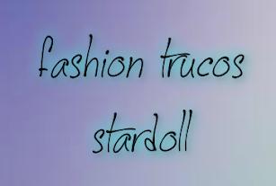 Afiliado: Fashion Trucos Stardoll