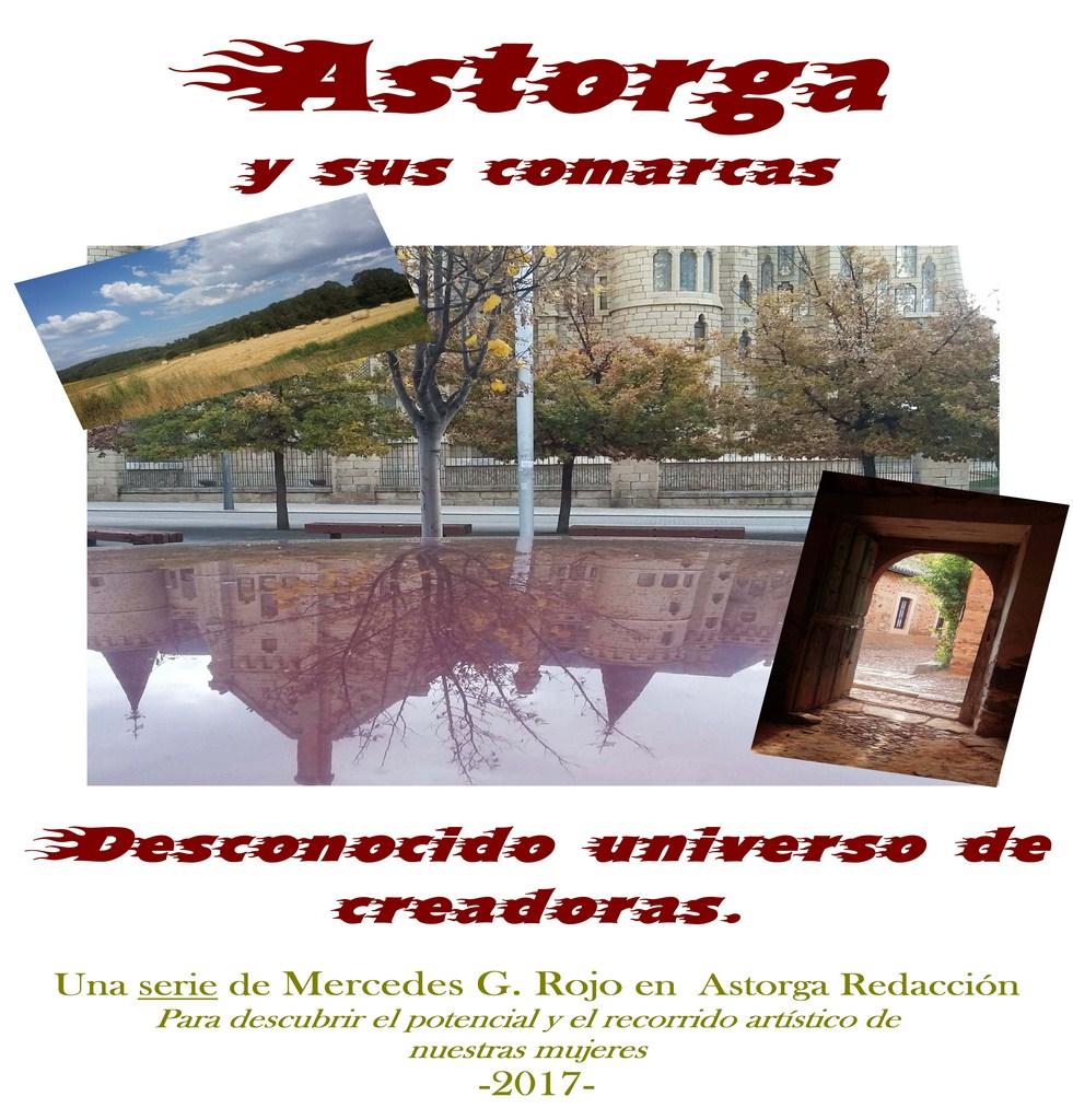 """Serie de artículos """"Astorga y sus comarcas: desconocido universo de creadoras""""."""