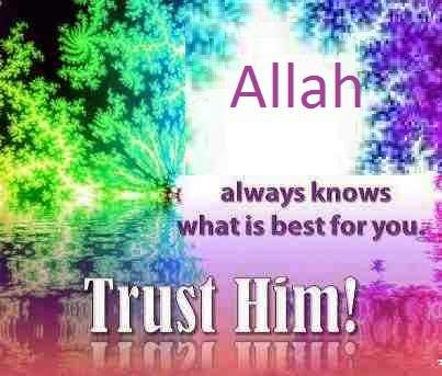 Allah knows, the best for you, why Allah choose you,only god knows,a king and his servant ,don't be sad,Allah knows everything, Allah is the best