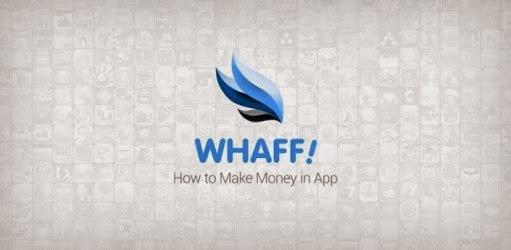 Cara Mudah Mendapatkan Dollar Lewat HP Android Dengan Aplikasi WHAFF