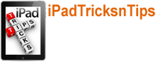 iPad Tricks and Tips