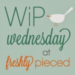 http://www.freshlypieced.com/2014/03/wip-wednesday-with-guest-host-stephanie.html