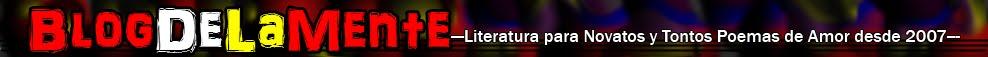 Blog de la Mente - Literatura para Novatos y Tontos Poemas de Amor