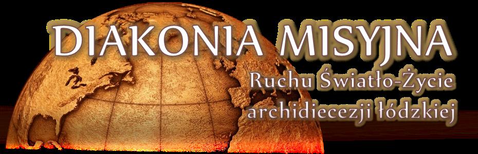 Diakonia Misyjna Ruchu Światło-Życie Archidiecezji Łódzkiej