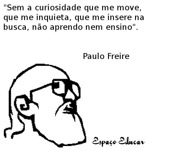 Paulo Freire Frases Do Pensador Educação E Aprendizagem De Adultos