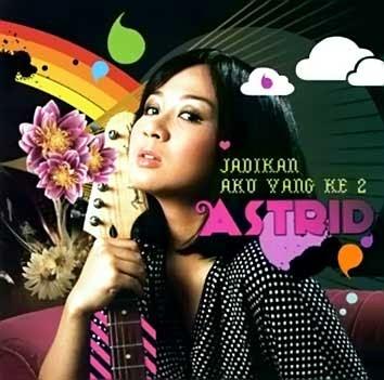 Astrid - Jadikan Aku Yang Kedua ( Full Album 2007 )