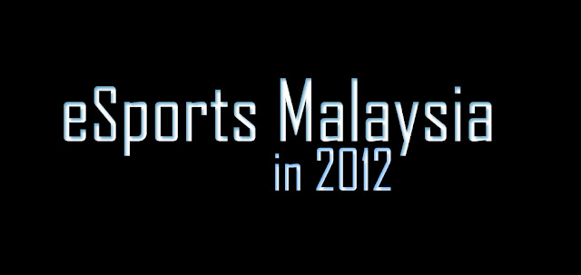 Malaysian eSports in 2012