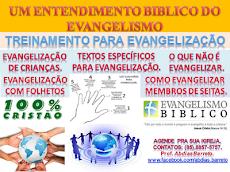 UM ENTENDIMENTO BÍBLICO DO EVANGELISMO.