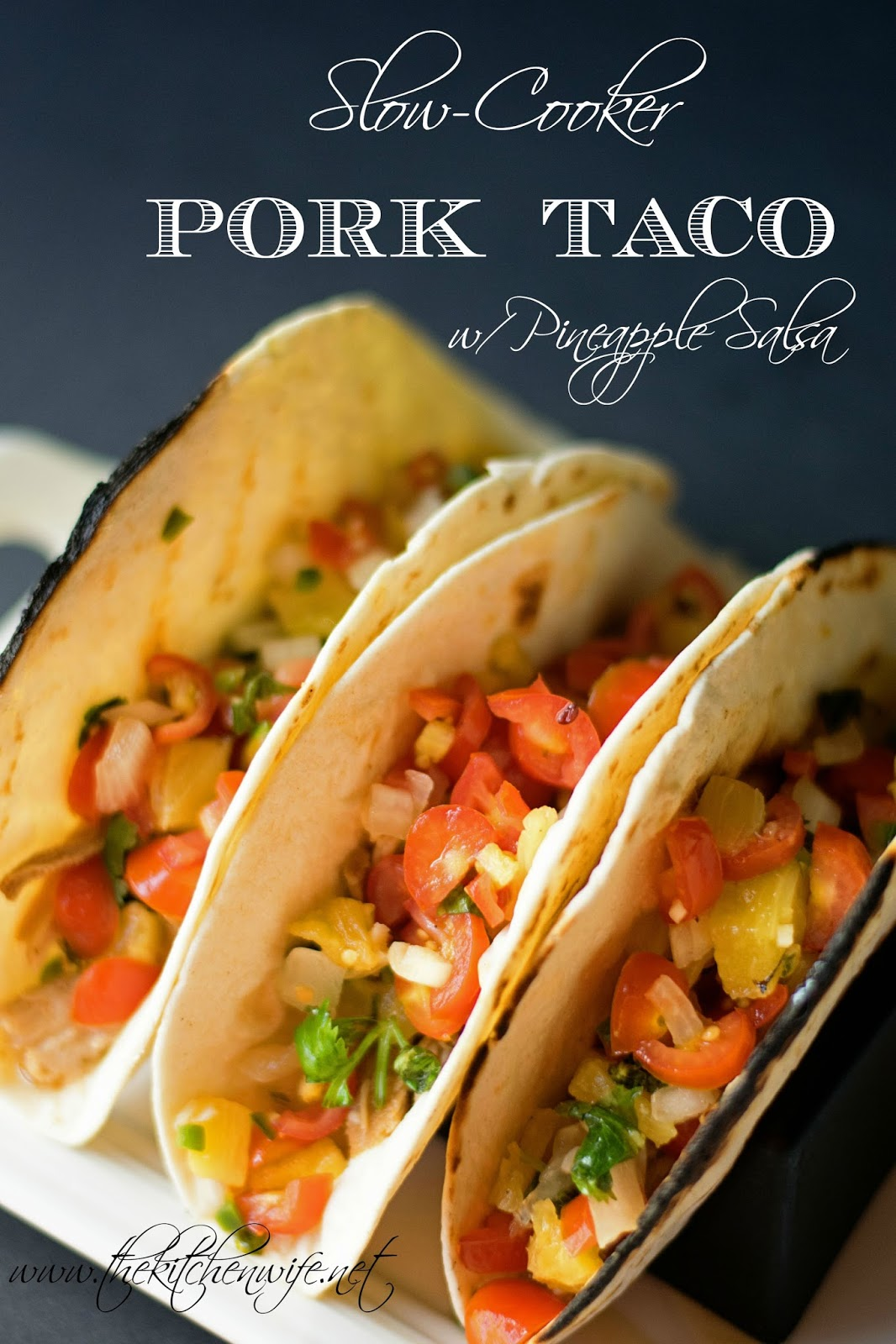 Three pork tacos with the pinapple salsa on them and the title at the ...