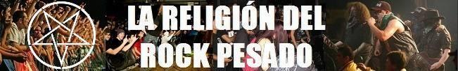 La Religión del Rock Pesado - Metal, Hard Rock & Stoner