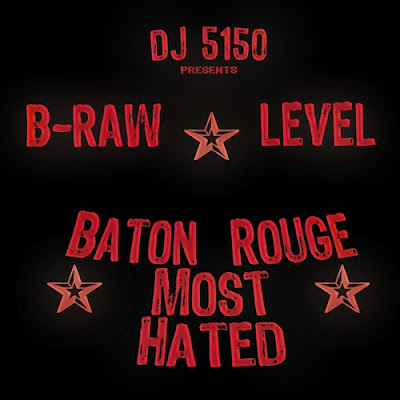 B-Raw_And_Level-Baton_Rouge_Most_Hated-(Bootleg)-2011