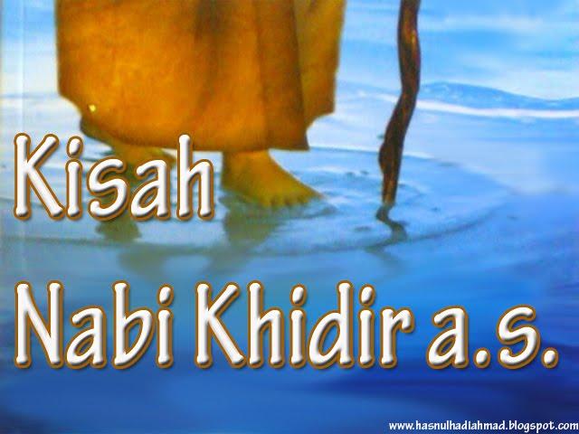 Kisah Nabi Khidir A.S Terdapat Dalam Al-Quran