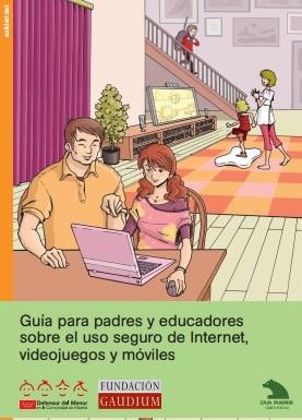 Guía para padres y educadores sobre el uso seguro de Internet, videojuegos y móviles
