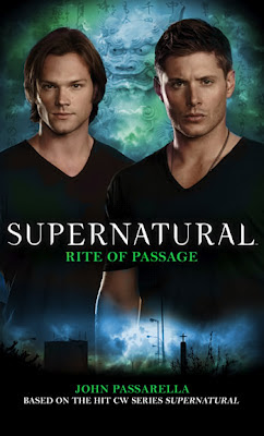 Book Review: Supernatural: Rite of Passage by John Passarella by freshfromthe.com