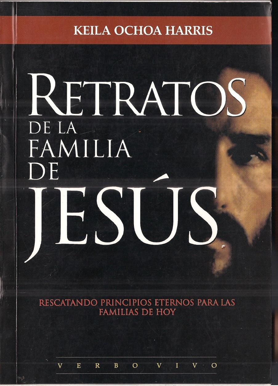 Keila Ochoa Harris-Retratos De La Famila De Jesús-