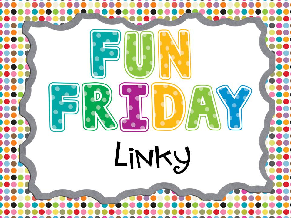 2nd Grade Pad: Fun Friday Linky Party