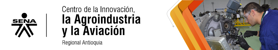Centro de la Innovación, la Agroindustria y la Aviación - SENA Regional Antioquia