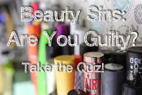 Are you a beauty sinner? Take the quiz and find out!