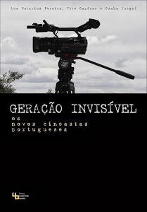 GERAÇÃO INVISÍVEL - O NOVO CINEMA PORTUGUÊS