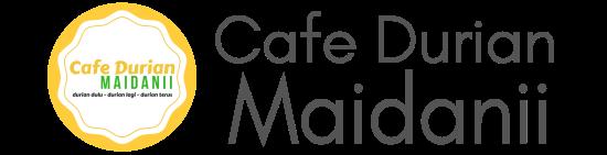 Cafe Durian Maidanii