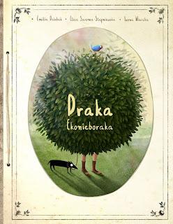 Emilia Dziubak, Eliza Staroma-Stępniewska, Iwona Wierzba. Draka Ekonieboraka.