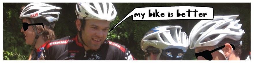 my bike is better