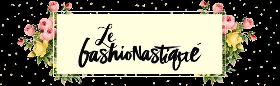 LF - Le Fashionastiqué | Por Jessica Teles