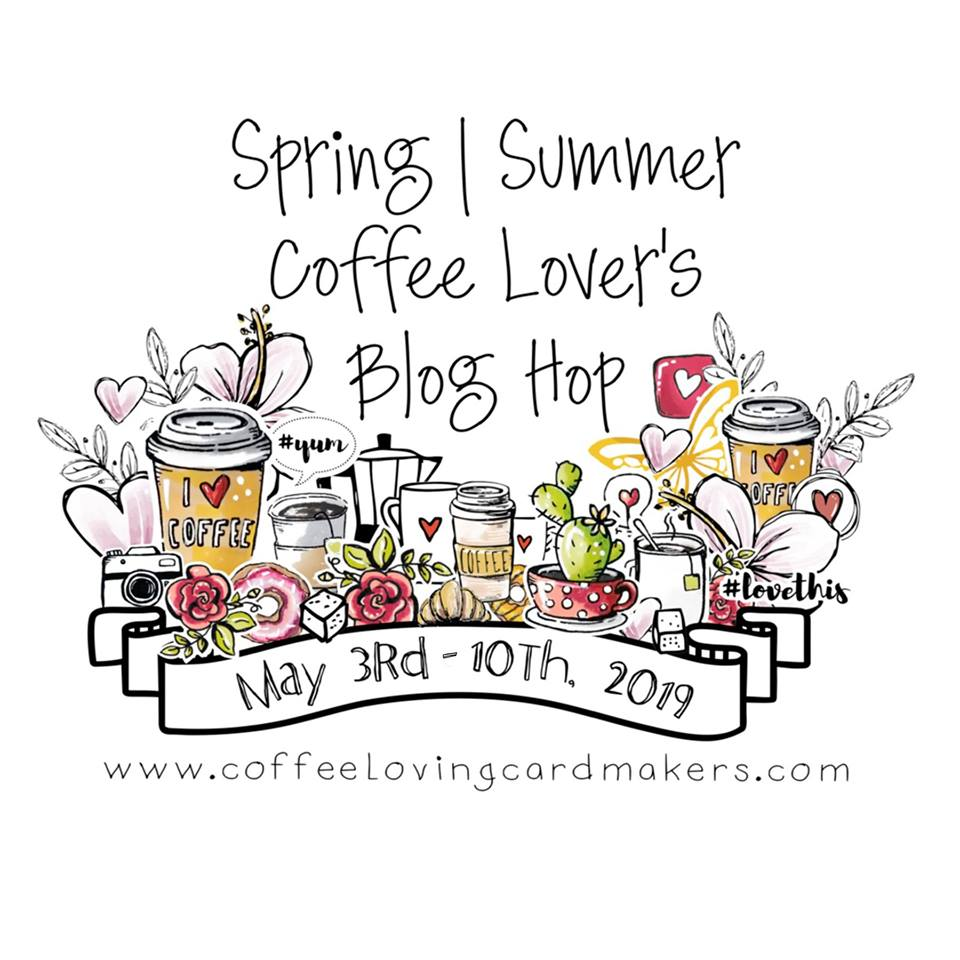 Coffee Lovers Blog Hop Spring-Summer 2019