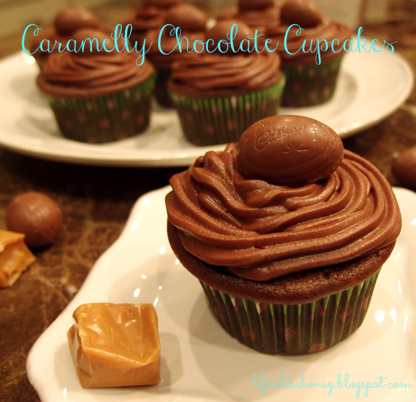 Life is Like Honey: Caramelly Chocolate Cupcakes