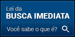 LEI DA BUSCA IMEDIATA
