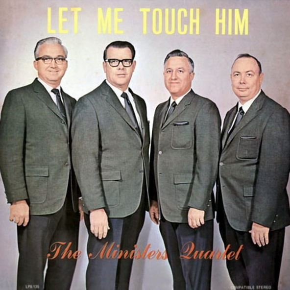 The Ministers Quartet: Let Me Touch Him
