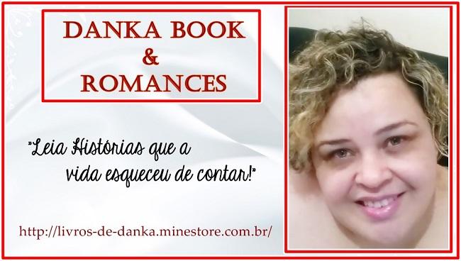 Minha Loja Vistual: Danka Book & Romances