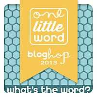 2013 One Little Word Blog Hop