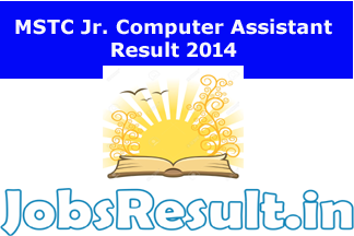 MSTC Jr. Computer Assistant Result 2014